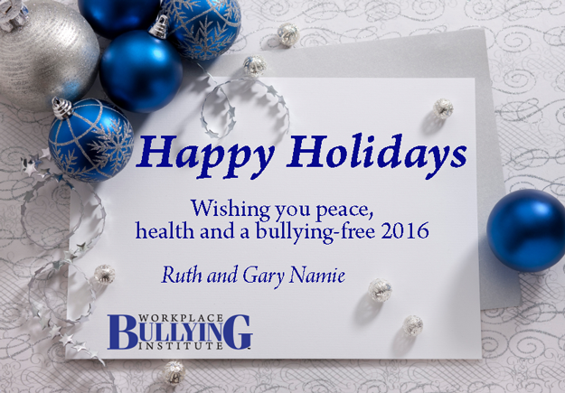 Holiday wishes from the Workplace Bullying Institute for peace, health and a bullying-free 2016