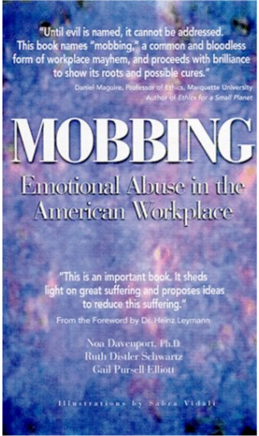Mobbing - Emotional Abuse in the American Workplace
