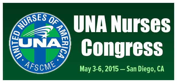 National Nurses Congress UNA-AFSCME 2015 in San Diego