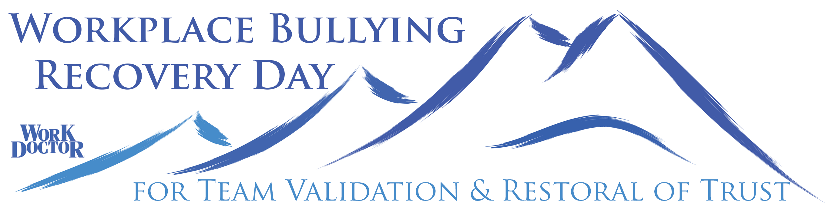 Workplace Bullying Recovery Day: For Validation and Restoral of Trust