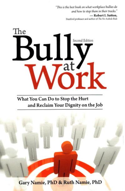 Book: The Bully At Work by Gary Namie, PhD & Ruth Namie, PhD